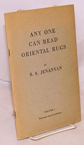 Any One Can Read Oriental Rugs. Volume 1, Treasure-Art-Club-Series