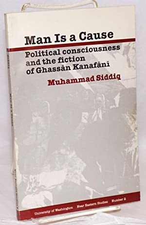 Man is a cause, political consciousness and: Siddiq, Muhammad
