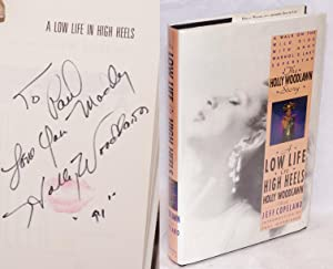 A Low Life in High Heels: the Holly Woodlawn story