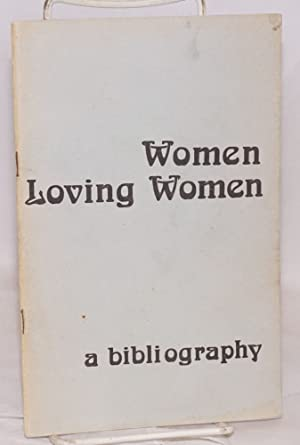 Women Loving Women: a select and annotated: Kuda, Marie J.