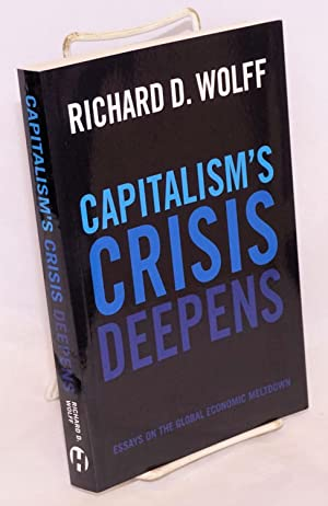 Capitalism's crisis deepens, essays in the global economic meltdown 2010 - 2014. Edited by Michae...