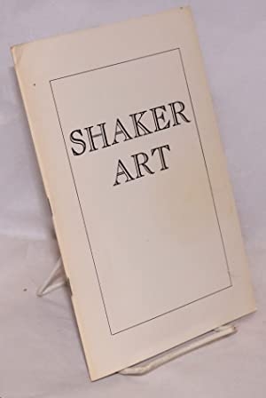 Shaker art, an exhibition held at the University of Oregon Museum of Art, Eugene, Oregon, April 1...
