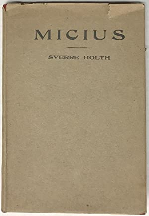 Micius. A brief outline of his life: Holth, Sverre