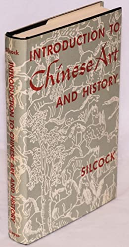 Introduction to Chinese art and history: Silcock, Arnold