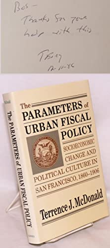 The parameters of urban fiscal policy; socioeconomic change and political culture in San Francisc...