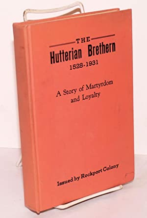 The Hutterian Brethren, 1528-1931, a story of: Horsch, John