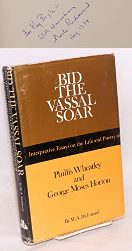 Bid the Vassal Soar: interpretive essays on the life and poetry of Phillis Wheatley (ca. 1753-178...