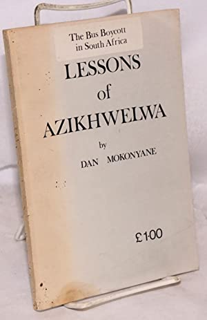 Lessons of Azikhwelwa, the bus boycott in South Africa [sub-title from sticker on front wrap