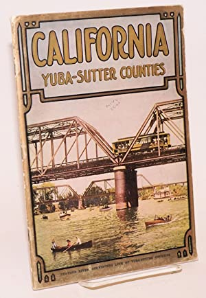 California, Yuba-Sutter Counties. Soil, Water, Climate, Health and Prosperity. The Yuba-Sutter bo...