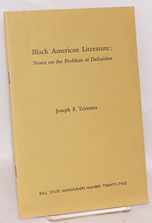 Black American literature: notes on the problem of definition: Trimmer, Joseph F.