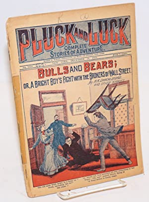Pluck and Luck, Complete Stories of Adventure. Bulls and Bears; or, A bright Boy's Fight with the...