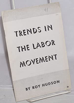 Trends in the labor movement: Hudson, Roy