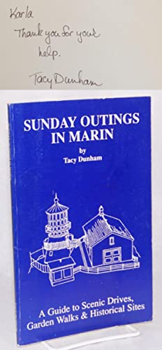 Sunday outings in Marin; a guide to scenic drives, garden walks and historical sites: Dunham, Tacy,...