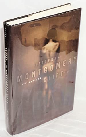 Letters to Mongomery Clift; a novel