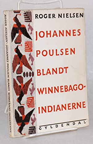 Johannes Poulsen blandt Winnebago-indianerne: Nielsen, Roger