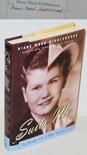 Suits me; the double life of Billy Tipton: Middlebrook, Diane Wood