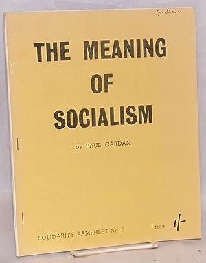The meaning of socialism: Cardan, Paul [Cornelius Castoriadis]