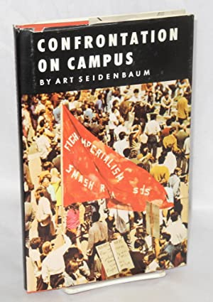 Confrontation on campus: student challenge in California. Foreword by Harry S. Ashmore, photographs...