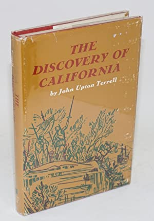 The discovery of California; with drawings by W. K. Plummer: Terrell, John Upton
