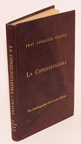 La conquistadora; the autobiography of an ancient statue: Chavez, Fray Angelico