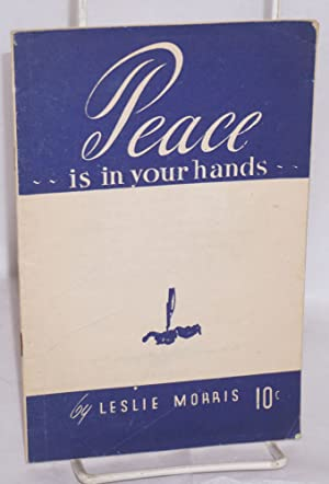 Peace is in your hands: Morris, Leslie