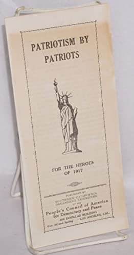 Patriotism by patriots, for the heroes of 1917: People's Council of America for Democracy and Peace