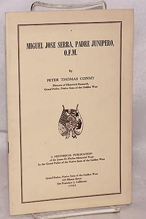 Miguel Jose Serra, Padre Junipero, O.F.M.: Conmy, Peter Thomas