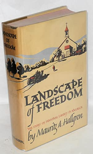 Landscape of freedom; the story of American liberty and bigotry: Hallgren, Mauritz