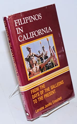 Filipinos in California; from the days of the galleons to the present: Crouchett, Lorraine Jacobs