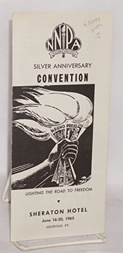 Silver Anniversary convention; Sheraton Hotel, June 16-20, 1965, Louisville, KY: National Newspaper...