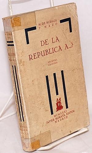 De la Rep?blica a.: Burgos y Mazo, M. de