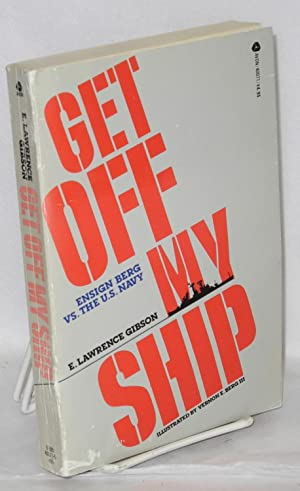 Get off my ship; Ensign Berg vs.: Gibson, E. Lawrence,