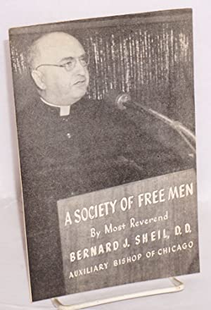 A society of free men: Sheil, Bernard J.