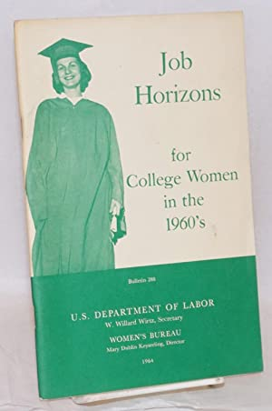 Job horizons for college women in the 1960s: Terlin, Rose [and] Caroline C. Cherrix