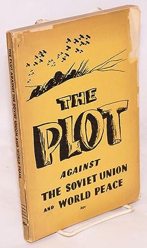 The Plot Against the Soviet Union and: Ponomarev, B.