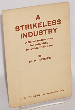A strikeless industry. A review of the National Council on Industrial Relations for the Electrical ...
