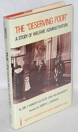 "The ""Deserving poor""; a study of welfare administration: Handler, Joel F. and Ellen Jane ..."