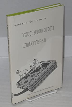 The wounded mattress; poems: Torregian, Sot?re