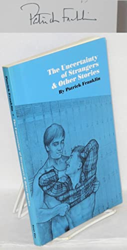The uncertainty of strangers and other stories: Franklin, Patrick