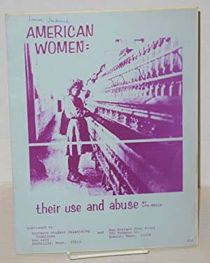American women: their use and abuse: Wells, Lyn