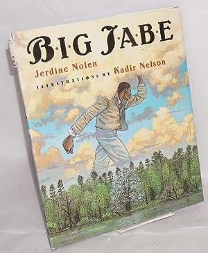 Big Jabe; illustrations by Kadir Nelson: Nolen, Jerdine