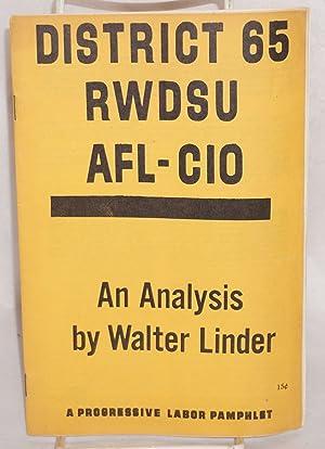 District 65 RWDSU, AFL-CIO, an analysis: Linder, Walter