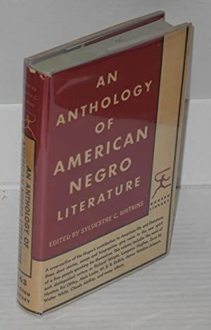 Anthology of American Negro literature; with an: Watkins, Sylvestre C.,