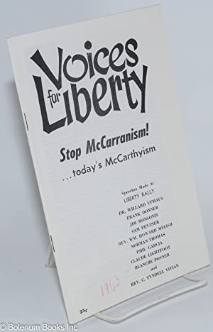 Voices for liberty: stop McCarranism. today's McCarthyism. Speeches made at Liberty Rally: ...