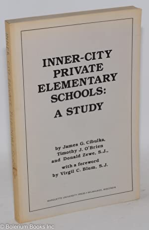 Inner-city private elementary schools: a study; with: Cibulka, James G.,