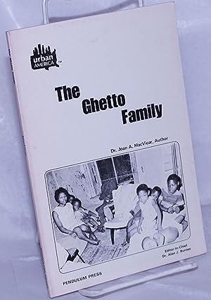 The ghetto family: MacVicar, Joan A.