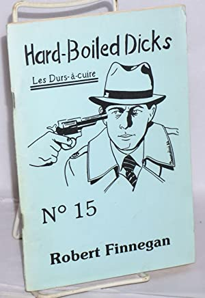 Hard-boiled dicks; les durs-?-cuire; no 15, Robert Finnegan