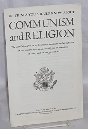 100 things you should know about Communism and Religion: United States. House of Representatives. ...