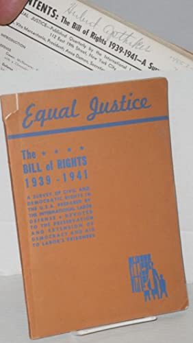 Equal Justice; The Bill of Rights, 1939-1941. A survey of civil and democratic rights in the U.S.A....