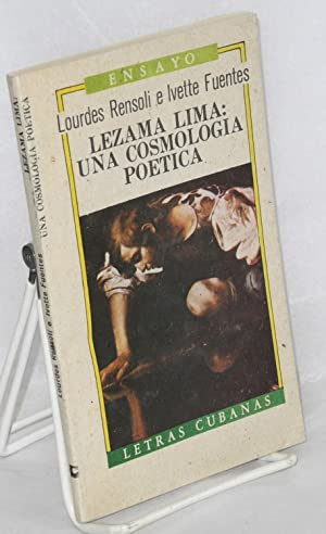 Lezama Lima: una cosmologia poetica: Rensoli, Lourdes and Ivette Fuentes
